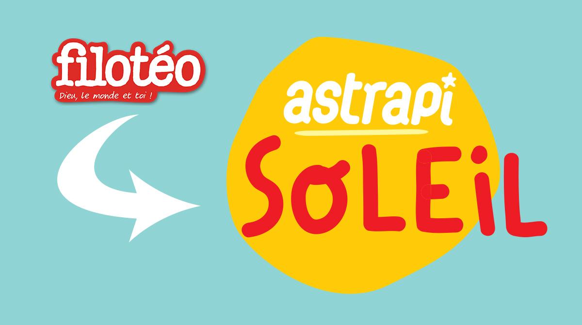 Filotéo devient Astrapi Soleil !